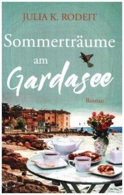 Sommerträume am Gardasee - Rodeit, Julia K.