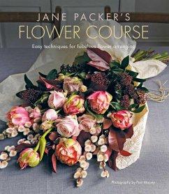Jane Packer's Flower Course - Packer, Jane
