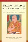 Reasons and Lives in Buddhist Traditions: Studies in Honor of Matthew Kapstein