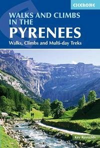 Walks and Climbs in the Pyrenees: Walks, Climbs and Multi-Day Treks - Reynolds, Kev