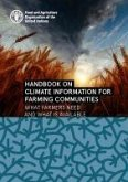 Handbook on Climate Information for Farming Communities - What Farmers Need and What Is Available