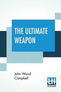The Ultimate Weapon - Campbell, John Wood