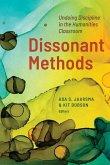Dissonant Methods: Undoing Discipline in the Humanities Classroom
