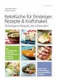 Ketoküche für Einsteiger: Rezepte & Kraftshakes (eBook, ePUB)