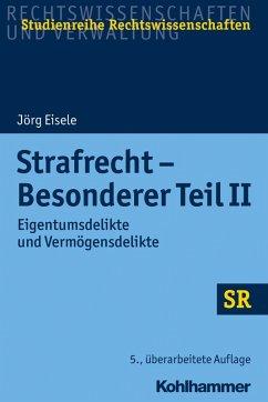 Strafrecht - Besonderer Teil II (eBook, ePUB) - Eisele, Jörg