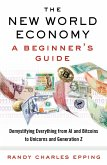 The New World Economy: A Beginner's Guide (eBook, ePUB)