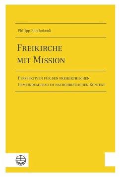 Freikirche mit Mission (eBook, ePUB) - Bartholomä, Philipp