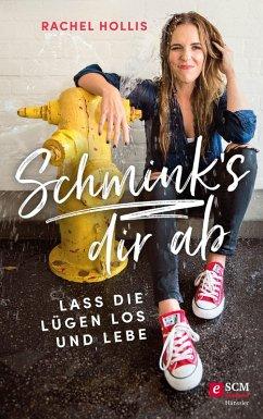 Schmink's dir ab (eBook, ePUB) - Hollis, Rachel