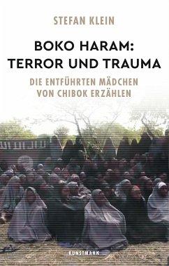 Boko Haram: Terror und Trauma (eBook, ePUB) - Klein, Stefan