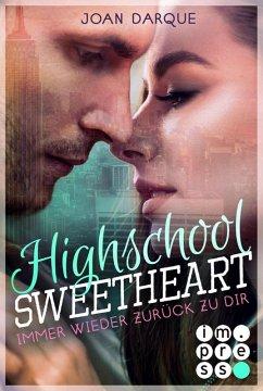 Highschool Sweetheart. Immer wieder zurück zu dir (eBook, ePUB) - Darque, Joan