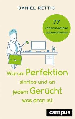 Warum Perfektion sinnlos und an jedem Gerücht was dran ist (eBook, ePUB) - Daniel, Rettig