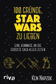 100 Gründe, Star Wars zu lieben (eBook, ePUB)