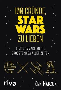 100 Gründe, Star Wars zu lieben (eBook, ePUB) - Napzok, Ken