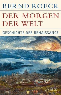 Der Morgen der Welt (eBook, ePUB) - Roeck, Bernd