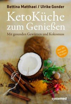 Ketoküche zum Genießen (eBook, ePUB) - Matthaei, Bettina; Gonder, Ulrike