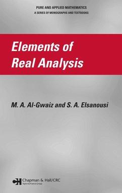 Elements of Real Analysis (eBook, PDF) - Al-Gwaiz, M. A.; Elsanousi, S. A.