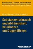 Substanzmissbrauch und Abhängigkeit bei Kindern und Jugendlichen (eBook, ePUB)
