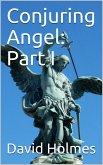 Conjuring Angel: Part I (eBook, ePUB)
