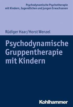 Psychodynamische Gruppentherapie mit Kindern (eBook, PDF) - Haar, Rüdiger; Wenzel, Horst