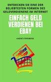 Einfach Geld verdienen bei eBay (eBook, ePUB)