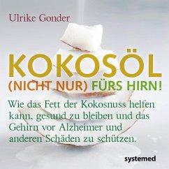 Kokosöl (nicht nur) fürs Hirn! (eBook, ePUB) - Gonder, Ulrike