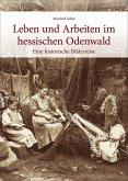 Leben und Arbeiten im hessischen Odenwald (Mängelexemplar)