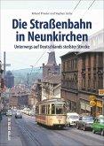 Die Straßenbahn in Neunkirchen (Mängelexemplar)