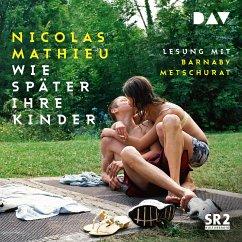 Wie später ihre Kinder (MP3-Download) - Mathieu, Nicolas