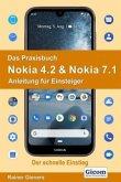 Das Praxisbuch Nokia 4.2 & Nokia 7.1 - Anleitung für Einsteiger