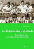 Als die Bundesliga laufen lernte