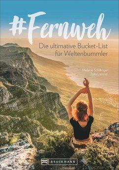 #Fernweh (Mängelexemplar) - Lassner, Julia; Schillinger, Melanie