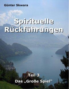 Spirituelle Rückführungen (eBook, ePUB) - Skwara, Günter