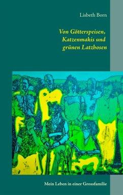 Von Götterspeisen, Katzenmakis und grünen Latzhosen (eBook, ePUB)
