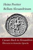 Bellum Alexandrium - Caesars Buch in Alexandrien (eBook, ePUB)