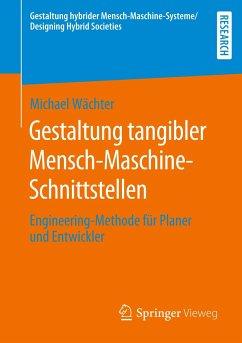 Gestaltung tangibler Mensch-Maschine-Schnittstellen - Wächter, Michael