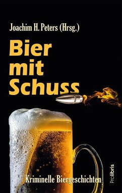 Bier mit Schuss - Peters, Joachim H.; Liedtke, Harry Michael; Marley, Robert C.; Messal, Meike; Oetting, Doris; Relling, Raiko; Stickelbroeck, Klaus; Bach, Mischa; Breuer, Thomas; Czyborra, Jörg; Federspiel, Arnd; Gehlen, Andrea; Graf, Maren; Jaschinski, Christian; Karr, H. P.