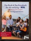 Das Rock & Pop Fetenbuch für Alt und Jung XXL, für Gesang und Gitarre