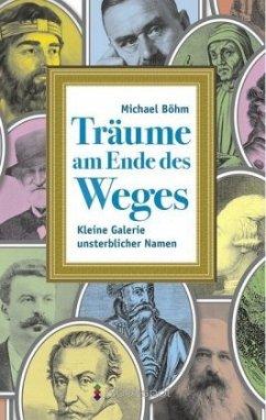 Träume am Ende des Weges - Böhm, Michael