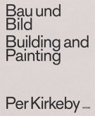 Bau und Bild / Building and Painting