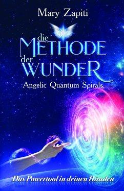 Die Methode der Wunder - Angelic Quantum Spirals - Zapiti, Mary