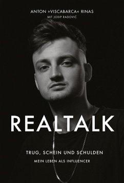 REALTALK. Trug, Schein und Schulden. Mein Leben als Influencer (eBook, ePUB) - Rinas, Anton