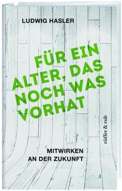 Für ein Alter, das noch was vorhat (eBook, ePUB) - Hasler, Ludwig