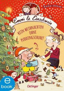 Kein Weihnachten ohne Puddingschuhe! / Emmi & Einschwein Bd.4 (eBook, ePUB) - Böhm, Anna