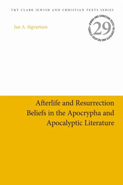 Afterlife and Resurrection Beliefs in the Apocrypha and Apocalyptic Literature (eBook, ePUB) - Sigvartsen, Jan Age