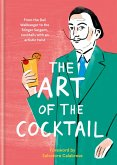 The Art of the Cocktail (eBook, ePUB)