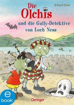 Die Olchis und die Gully-Detektive von Loch Ness / Die Olchis-Kinderroman Bd.12 (eBook, ePUB) - Dietl, Erhard
