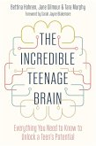 The Incredible Teenage Brain (eBook, ePUB)