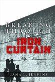 Breaking Through the Iron Curtain (eBook, ePUB)