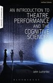 An Introduction to Theatre, Performance and the Cognitive Sciences (eBook, PDF)