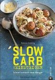 Slow Carb für Einsteiger (Mängelexemplar)